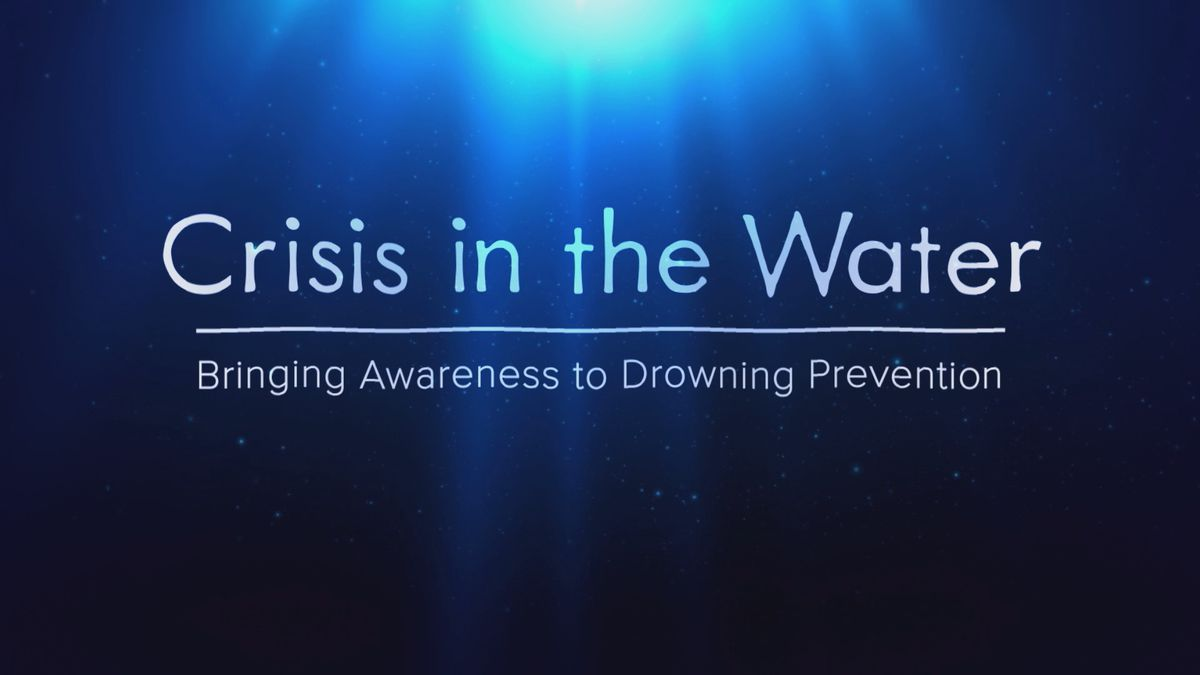 Crisis in the Water: Bringing Awareness to Drowning Prevention