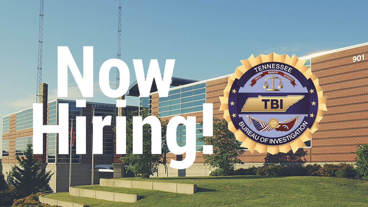 The Tennessee Bureau of Investigation is hiring